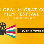 2017 Global Migration Film Festival: Call for Entries