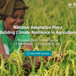 National Adaptation Plans Building Climate Resilience in Agriculture – Massive Open Online Course: 13 November – 22 December 2017